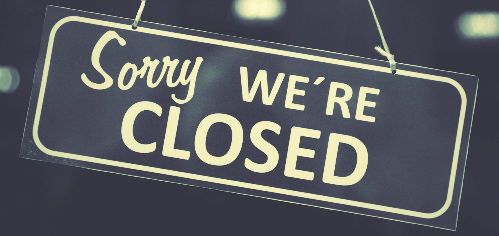 Sorry we're closed.